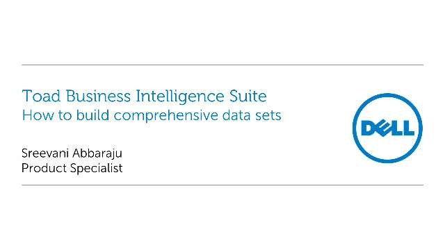 How to build comprehensive data sets with Toad Business Intelligence Suite