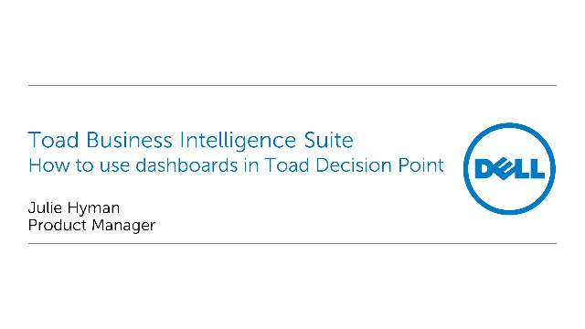 How to use dashboards in Toad Decision Point