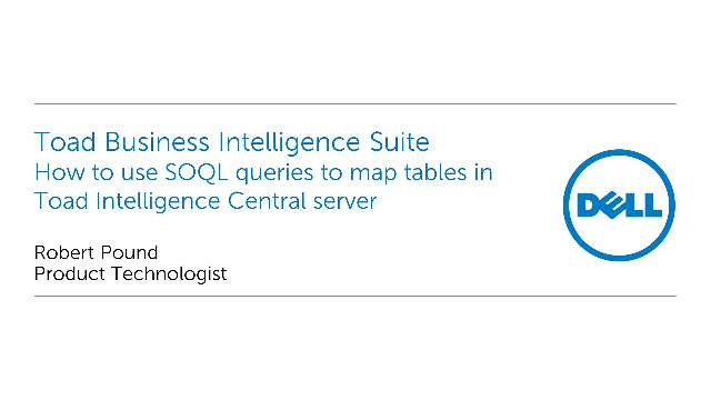 How to use SOQL queries to map tables in Toad Intelligence Central server