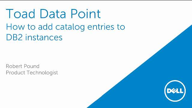 How to add catalog entries to DB2 instances in Toad Data Point