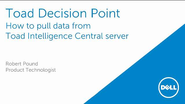 How to pull data from Toad Intelligence Central server in Toad Decision Point