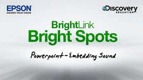 BrightLink Bright Spots -  Embedding Sound in PowerPoint