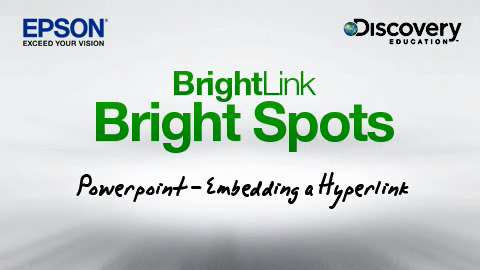 BrightLink Bright Spots - Embedding a Hyperlink in PowerPoint