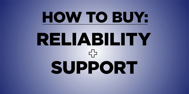 How to Buy: Reliability & Support