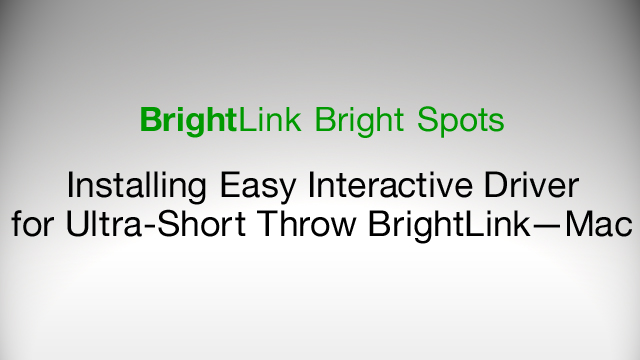 How to Install Easy Interactive Driver for BrightLink 436Wi, 475Wi, 480i, 485Wi - Mac