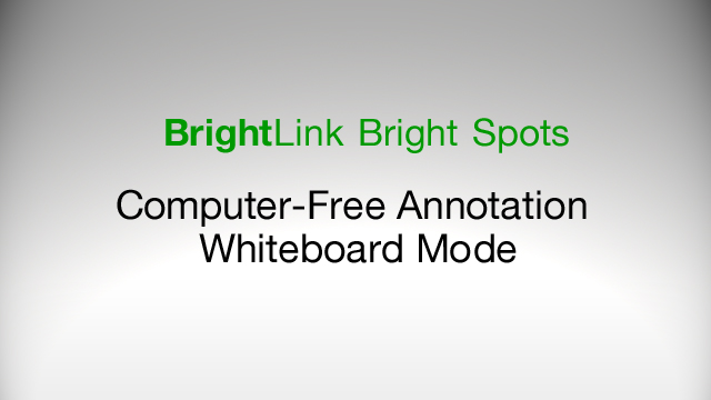 How to Use Computer-Free Annotation in Whiteboard Mode on BrightLink 436Wi, 475Wi, 480i, 485Wi