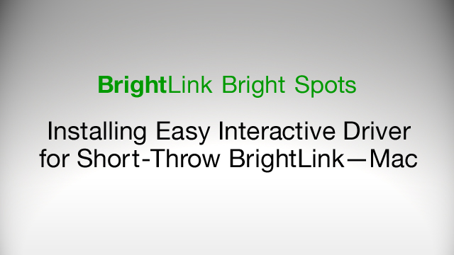 How to Install Easy Interactive Driver for BrightLink 425Wi, 430i, 435Wi - Mac