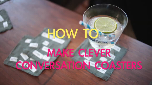 How to Make Clever Conversation Coasters