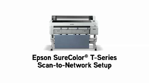 Epson SureColor T-Series Scan-to-Network Setup