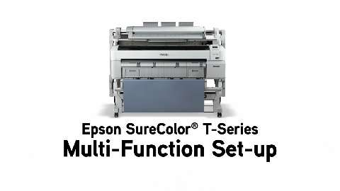 Epson SureColor T-Series Multi-Function Setup